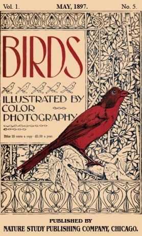 Birds Illustrated by Color Photograhy Vol 1 May, 1897 No 5 - Cover